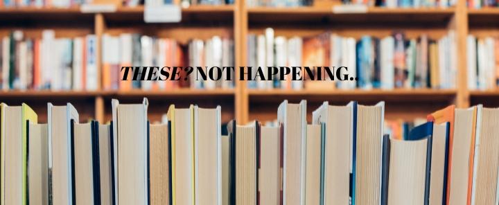 Books I'll (Probably) NeverRead